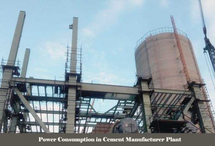 Power Consumption of Cement Manufacturing Plant