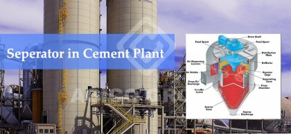 Why Seperator Is Crucial In Cenment Plant